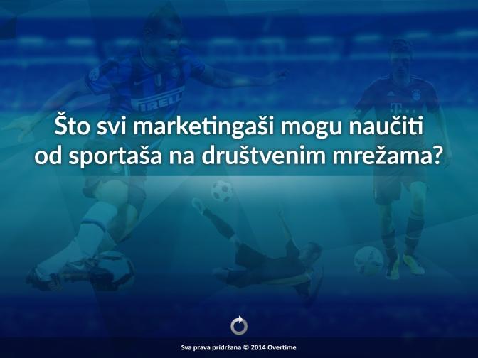 """Moje predavanje: """"Što svi marketingaši mogu naučiti od sportaša na društvenim mrežama?"""""""